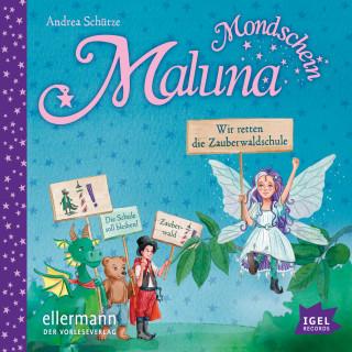 Andrea Schütze: Maluna Mondschein. Wir retten die Zauberwaldschule