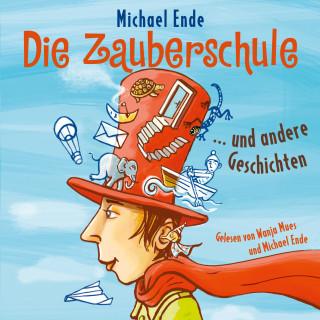 Michael Ende: Die Zauberschule und andere Geschichten