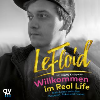 LeFloid: Willkommen im Real Life