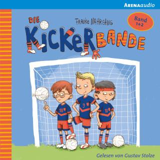 Frauke Nahrgang: Die Kickerbande (1-2). Anpfiff für das Siegerteam und Fußballfreunde halten zusammen