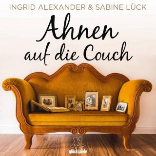 Sabine Lück, Ingrid Alexander: Ahnen auf die Couch
