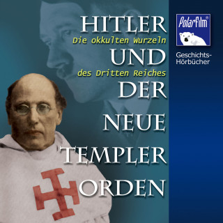 Karl Höffkes, Eva Garg: Hitler und der Neue Templer-Orden