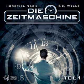 Oliver Döhring, Herbert George Wells: Die Zeitmaschine - Teil 1