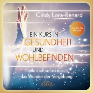 Cindy Lora-Renard: Ein Kurs in Gesundheit und Wohlbefinden (Ungekürztes Hörbuch)