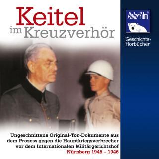 Karl Höffkes: Keitel im Kreuzverhör