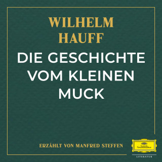 Wilhelm Hauff: Die Geschichte vom kleinen Muck