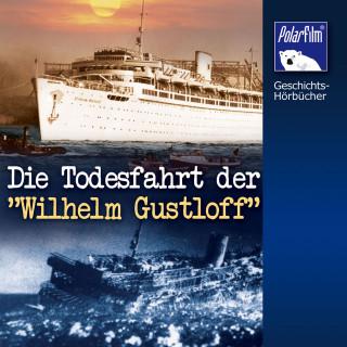 """Karl Höffkes: Die Todesfahrt der """"Wilhelm Gustloff"""""""