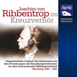 Karl Höffkes: Ribbentrop im Kreuzverhör