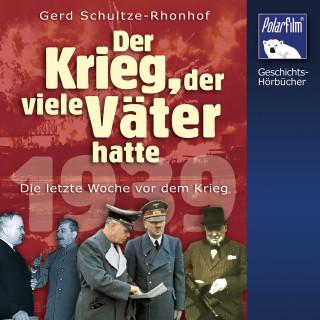 Gerd Schultze-Rohnhof: Der Krieg, der viele Väter hatte