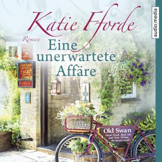 Katie Fforde: Eine unerwartete Affäre