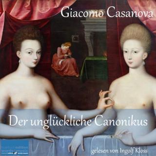 Giacomo Casanova: Der unglückliche Canonikus