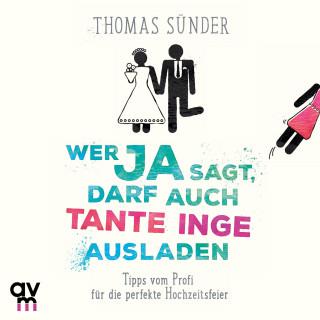 Thomas Sünder: Wer Ja sagt, darf auch Tante Inge ausladen