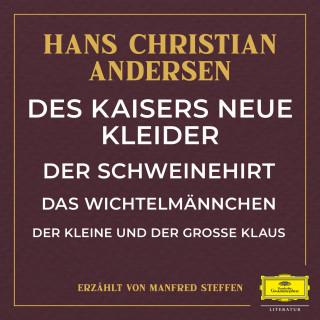 Hans Christian Andersen: Des Kaisers neue Kleider / Der Schweinehirt / Das Wichtelmännchen / Der kleine und große Klaus