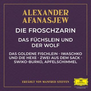 Alexander Afanasjew: Die Froschzarin / Das Füchslein und der Wolf / Das goldene Fischlein / Iwaschko und die Hexe / Zwei aus dem Sack / Swiko-Burko, Apfelschimmel