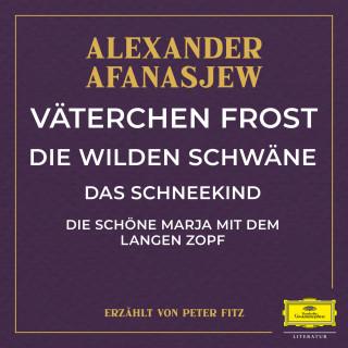 Alexander Afanasjew: Väterchen Frost / Die wilden Schwäne / Das Schneekind / Die schöne Marja mit dem langen Zopf