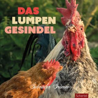 Gebrüder Grimm: Das Lumpengesindel