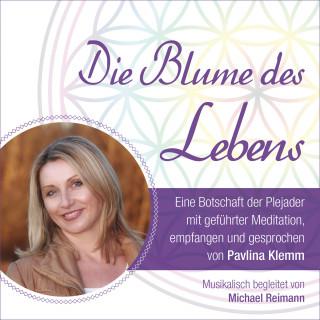 Pavlina Klemm: DIE BLUME DES LEBENS - eine Botschaft der Plejader