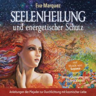 Eva Marquez, Pavlina Klemm: Seelenheilung und energetischer Schutz