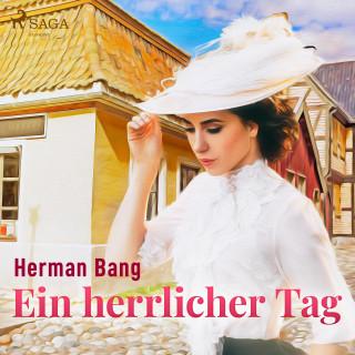 Herman Bang: Ein herrlicher Tag (Ungekürzt)