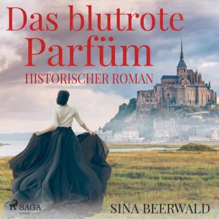 Sina Beerwald: Das blutrote Parfüm - Historischer Roman (Ungekürzt)