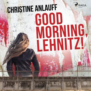 Christine Anlauff: Good Morning, Lehnitz!