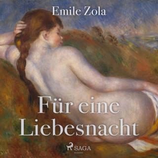 Emile Zola: Für eine Liebesnacht (Ungekürzt)