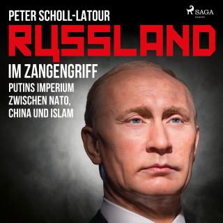 Peter Scholl-Latour: Russland im Zangengriff - Putins Imperium zwischen Nato, China und Islam