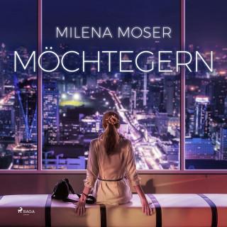 Milena Moser: Möchtegern (Ungekürzt)