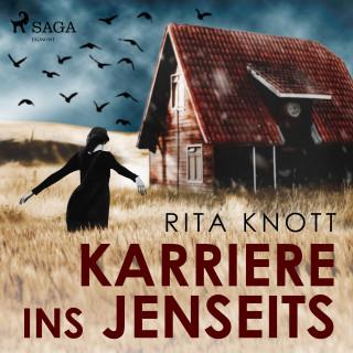 Rita Knott: Karriere ins Jenseits (Ungekürzt)
