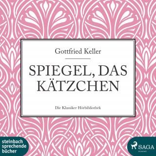 Gottfried Keller: Spiegel, das Kätzchen (Ungekürzt)