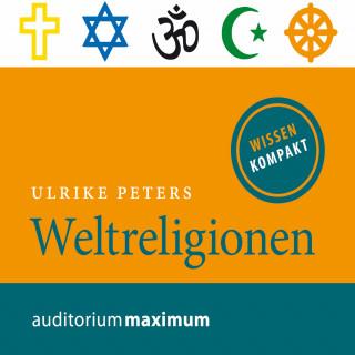 Ulrike Peters: Weltreligionen (Ungekürzt)