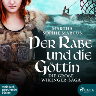 Martha Sophie Marcus: Der Rabe und die Göttin (Die große Wikinger-Saga) (Ungekürzt)