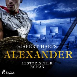 Gisbert Haefs: Alexander - Historischer Roman (Ungekürzt)