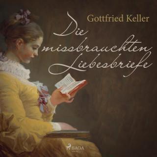 Gottfried Keller: Die missbrauchten Liebesbriefe (Ungekürzt)