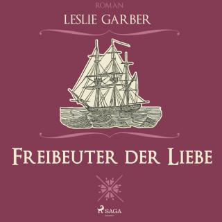 Leslie Garber: Freibeuter der Liebe (Ungekürzt)