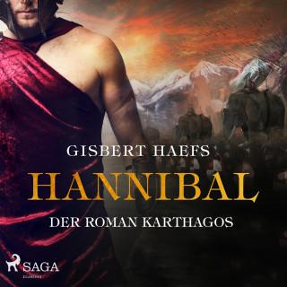 Gisbert Haefs: Hannibal - Der Roman Karthagos (Ungekürzt)