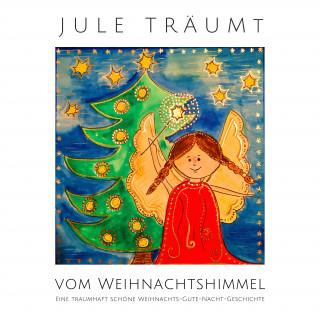 Nina Heck: Jule träumt vom Weihnachtshimmel