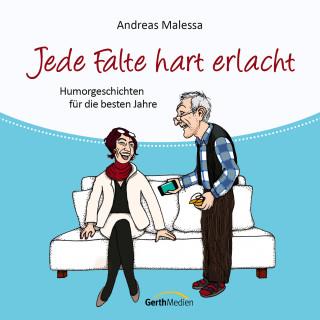 Andreas Malessa: Jede Falte hart erlacht