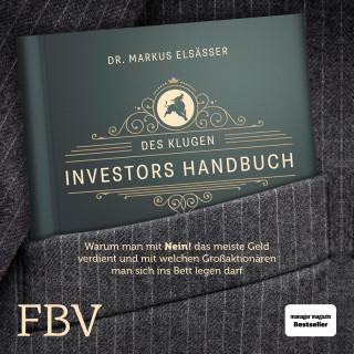Markus Elsässer: Des klugen Investors Handbuch