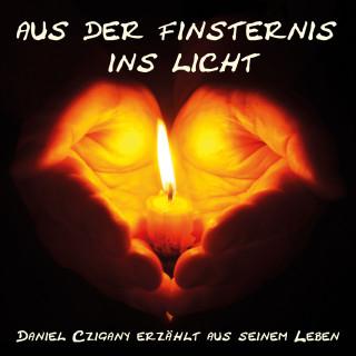 Daniel Czigany: Aus der Finsternis ins Licht