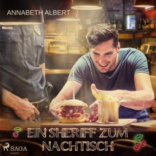 Annabeth Albert: Ein Sheriff zum Nachtisch: Gay Romance