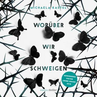 Michaela Kastel: Worüber wir schweigen