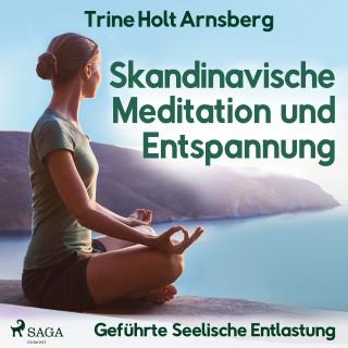 Trine Holt Arnsberg: Skandinavische Meditation und Entspannung - Geführte Seelische Entlastung