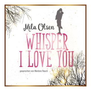 Mila Olsen: Whisper I Love You