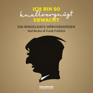 Joachim Ringelnatz, Frank Fröhlich: Ich bin so knallvergnügt erwacht…