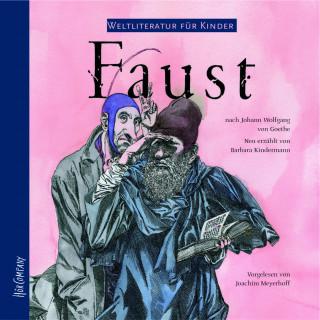 Johann Wolfgang von Goethe, Barbara Kindermann: Weltliteratur für Kinder - Faust von J. W. von Goethe