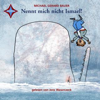 Gerard Bauer: Nennt mich nicht Ismael!