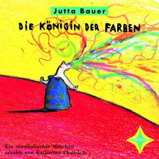 Jutta Bauer: Die Königin der Farben