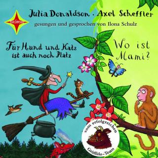 für hund und katz ist auch noch platz / wo ist mami? | julia donaldson, axel scheffler | hÖbu.de