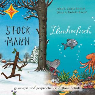 Julia Donaldson, Axel Scheffler: Stockmann / Flunkerfisch